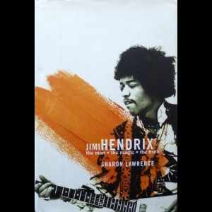 - Jimi Hendrix: The Man, The Magic, The Truth
