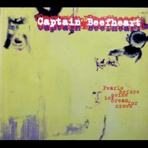 Luca Ferrari - Captain Beefheart - Pearls Before Swine Ice Cream For Crows