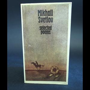 Светлов Михаил - Mikhail Svetlow Selected poems
