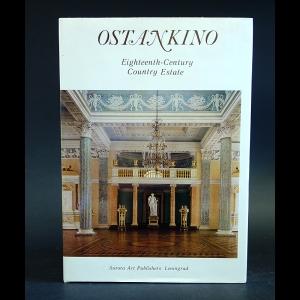 Авторский коллектив - Ostankino: Eighteenth-Century Country Estate