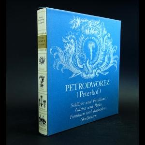 Авторский коллектив - Petrodworez (Peterhof)
