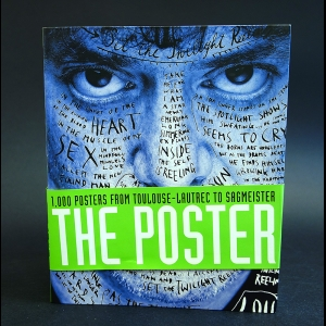Cees de Jong, Alston W. Purvis, Martijn F. Le Coultre - The Poster: 1,000 Posters from Toulouse-Lautrec to Sagmeister