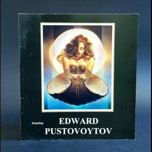 Пустовойтов Эдуард - Эдуард Пустовойтов/Edward Pustovoytov