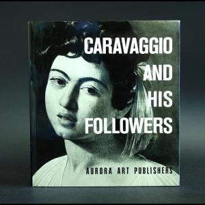 Авторский коллектив - Caravaggio and his followers