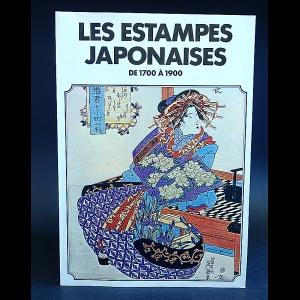 Авторский коллектив - Les estampes japonaises de 1700 a 1900