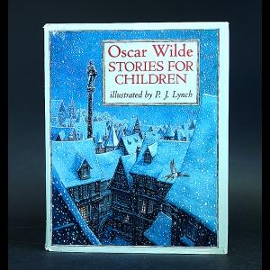 Wilde Oscar - Oscar Wilde. Stories for Children