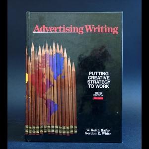 W. Keith Hafer, Gordon E. White - Advertising Writing Putting Creative Strategy to work