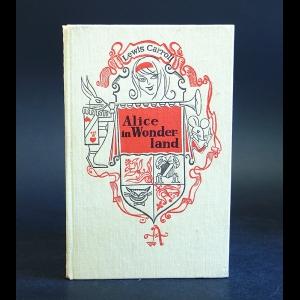 Кэрролл Льюис - Alice's Adventures in Wonderland