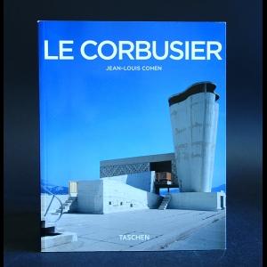 Cohen Jean-Louis - Le Corbusier