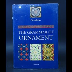 Jones Owen - The Grammar of Ornament