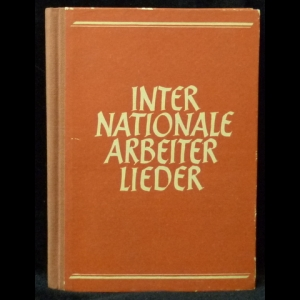 Busch Ernst - Internationale Arbeiter Lieder (с автографом)
