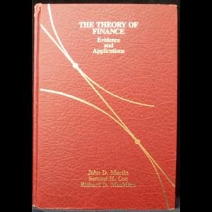 Martin John D., Cox (Jr.) Samuel H., Cox Samuel H. , MacMinn Richard D. - The Theory of Finance: Evidence and Applications