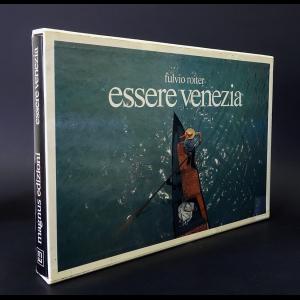 Ройтер Фульвио - Essere Venezia. Fulvio Roiter