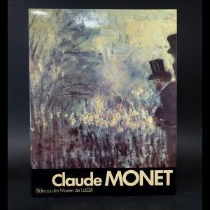 Авторский коллектив - Claude Monet. Bilder aus den Museen der UDSSR