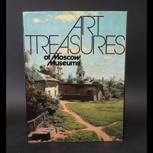 Авторский коллектив - Art Treasures of Moscow Museums