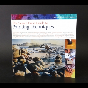 Tate Elizabeth, Harrison Hazel - The search press guide to Painting techniques