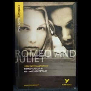Шекспир Уильям - Romeo and Juliet: York Notes Advanced Paperback. Notes by N.H.Keeble (Ромео и Джульетта)
