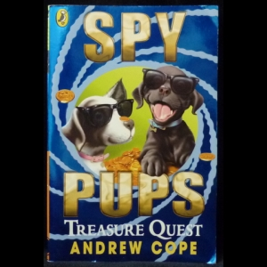 Cope Andrew - Spy Pups: Treasure Quest