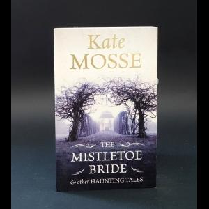 Mosse Kate - The mistletoe bride