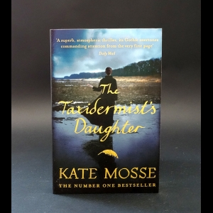 Mosse Kate - The taxidermist's daughter