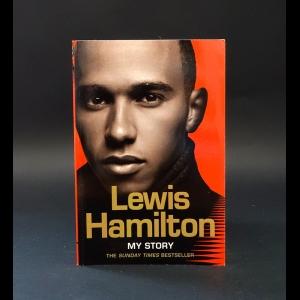 Hamilton Lewis  - Lewis Hamilton My story