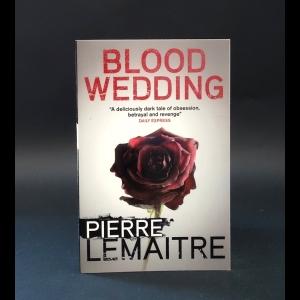 Lemaitre Pierre - Blood wedding