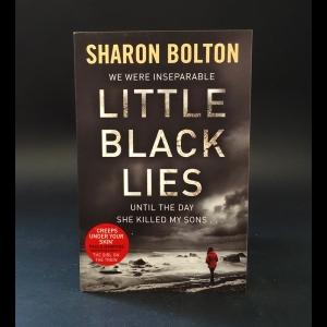 Болтон Шерон - Little black lies. Sharon Bolton
