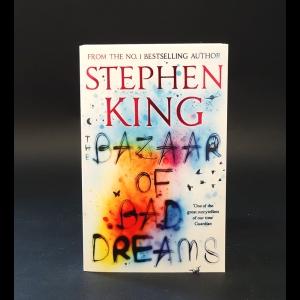 Кинг Стивен - The bazzar of bad dreams Stephen King