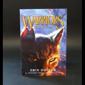 Хантер Эрин  - Warriors. Fire and ice. Hunter Erin