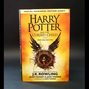 Роулинг Джоан Кэтлин, Тиффани Джон - Harry Potter and the Cursed Child: Parts 1 & 2: The Official Script Book of the Original West End Production