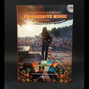 Tobias Petterson - The Encyclopedia of Swedish Progressive Music 1967 - 1979: From Psychedelic Experiments to Political Propaganda (+ CD)