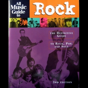 - All Music Guide to Rock: The Definitive Guide to Rock, Pop, and Soul