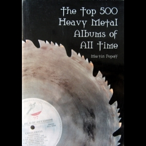 Martin Popoff - Top 500 Heavy Metal Albums of All Time