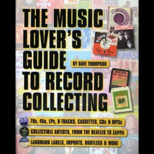 Dave Thompson - Music Lover's Guide to Record Collecting